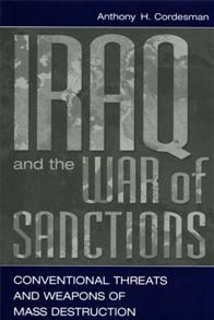Iraq and the War of Sanctions: Conventional Threats and Weapons of Mass Destruction