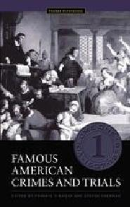 Famous American Crimes and Trials: Volume I, 1607-1859