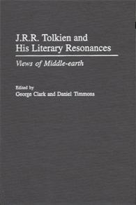 J.R.R. Tolkien and His Literary Resonances: Views of Middle-earth
