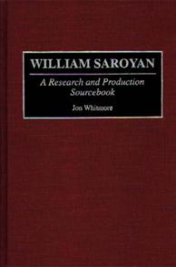 William Saroyan: A Research and Production Sourcebook