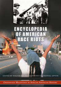 Encyclopedia of American Race Riots: Greenwood Milestones in African American History Volume 1A-M