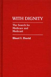 With Dignity: The Search for Medicare and Medicaid