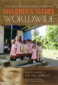The Greenwood Encyclopedia of Children's Issues Worldwide: North America and the Caribbean