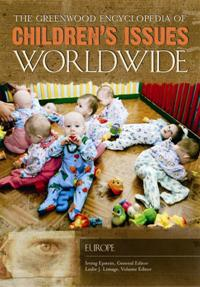 The Greenwood Encyclopedia of Children's Issues Worldwide: Europe