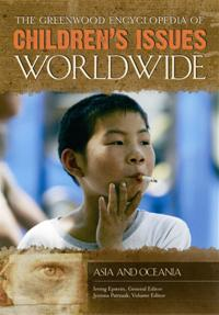 The Greenwood Encyclopedia of Children's Issues Worldwide: Asia and Oceania
