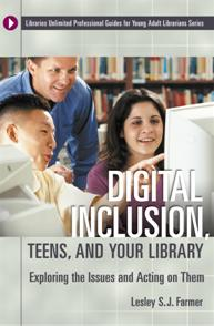 Digital Inclusion, Teens, and Your Library: Exploring the Issues and Acting on Them