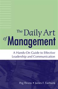 The Daily Art of Management: A Hands-On Guide to Effective Leadership and Communication