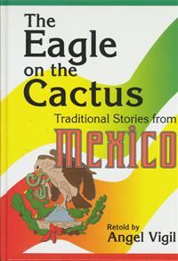 The Eagle on the Cactus: Traditional Stories from Mexico