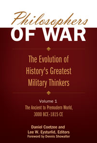 Philosophers of War: The Evolution of History's Greatest Military Thinkers [2 volumes]