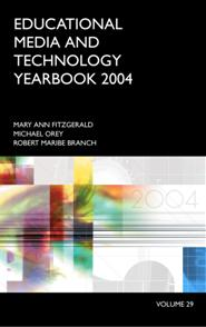 Educational Media and Technology Yearbook 2004: Volume 29