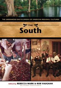 The South: The Greenwood Encyclopedia of American Regional Cultures
