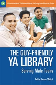 The Guy-Friendly YA Library: Serving Male Teens