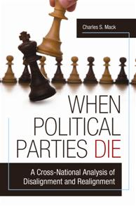 When Political Parties Die: A Cross-National Analysis of Disalignment and Realignment
