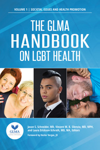 The GLMA Handbook on LGBT Health [2 volumes]