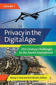 Privacy in the Digital Age: 21st-Century Challenges to the Fourth Amendment [2 volumes]
