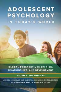Adolescent Psychology in Today's World: Global Perspectives on Risk, Relationships, and Development [3 volumes]