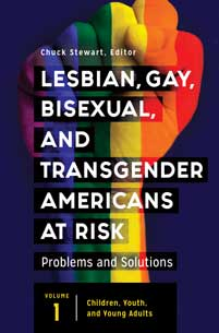 Lesbian, Gay, Bisexual, and Transgender Americans at Risk: Problems and Solutions [3 volumes]