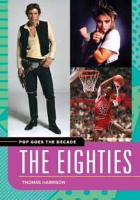Pop Goes the Decade: The Eighties