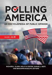 Polling America: An Encyclopedia of Public Opinion, 2nd Edition [2 volumes]