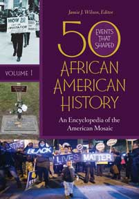 50 Events That Shaped African American History: An Encyclopedia of the American Mosaic [2 volumes]