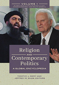 Religion and Contemporary Politics: A Global Encyclopedia [2 volumes]