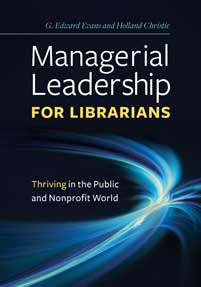 Managerial Leadership for Librarians: Thriving in the Public and Nonprofit World