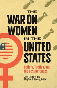 The War on Women in the United States: Beliefs, Tactics, and the Best Defenses
