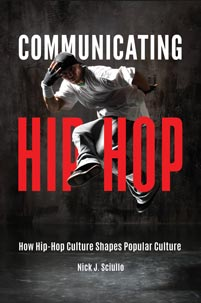 Communicating Hip-Hop: How Hip-Hop Culture Shapes Popular Culture