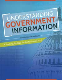 Understanding Government Information: A Teaching Strategy Toolkit for Grades 7–12