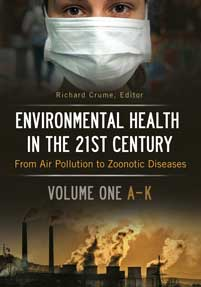 Environmental Health in the 21st Century: From Air Pollution to Zoonotic Diseases [2 volumes]