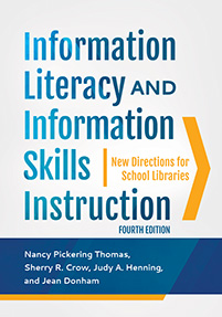 Information Literacy and Information Skills Instruction: New Directions for School Libraries, 4th Edition