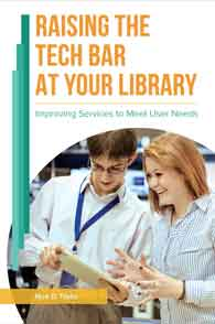 Raising the Tech Bar at Your Library: Improving Services to Meet User Needs