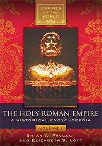 The Holy Roman Empire: A Historical Encyclopedia [2 volumes]