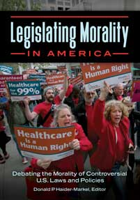 Legislating Morality in America: Debating the Morality of Controversial U.S. Laws and Policies