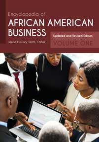 Encyclopedia of African American Business: Updated and Revised Edition, 2nd Edition [2 volumes]