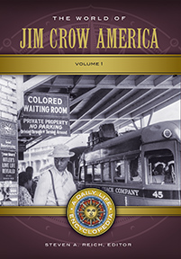 The World of Jim Crow America: A Daily Life Encyclopedia [2 volumes]