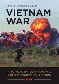 Vietnam War: A Topical Exploration and Primary Source Collection [2 volumes]