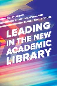 Leading in the New Academic Library