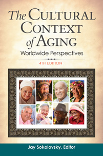 The Cultural Context of Aging: Worldwide Perspectives, 4th Edition