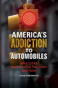 America's Addiction to Automobiles: Why Cities Need to Kick the Habit and How