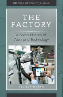 The Factory: A Social History of Work and Technology