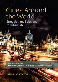Cities around the World: Struggles and Solutions to Urban Life [2 volumes]