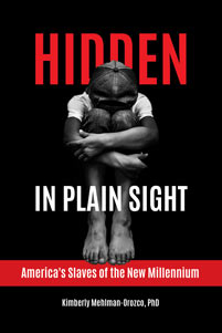 Hidden in Plain Sight: America's Slaves of the New Millennium