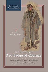 The Historian's Red Badge of Courage: Reading Stephen Crane's Masterpiece as Social and Cultural History