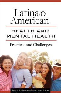 Latina/o American Health and Mental Health: Practices and Challenges