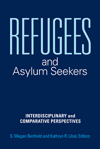Refugees and Asylum Seekers: Interdisciplinary and Comparative Perspectives
