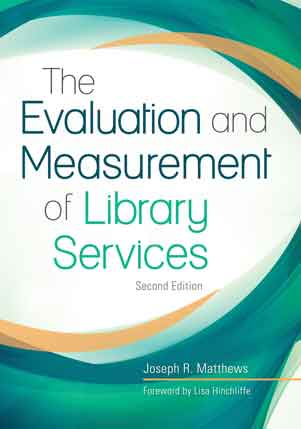 The Evaluation and Measurement of Library Services, 2nd Edition