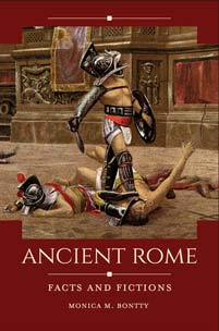 Ancient Rome: Facts and Fictions