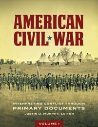 American Civil War: Interpreting Conflict through Primary Documents [2 volumes]