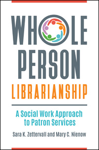 Whole Person Librarianship: A Social Work Approach to Patron Services